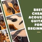 Best Cheap Acoustic Guitar for Beginners Buyer Guide September 2019