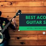 Best Acoustic Guitar Strings Review And Buyer Guide Oct 2019