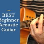 The Best Beginner Acoustic Guitars- Review And Buyer Guide September 2019