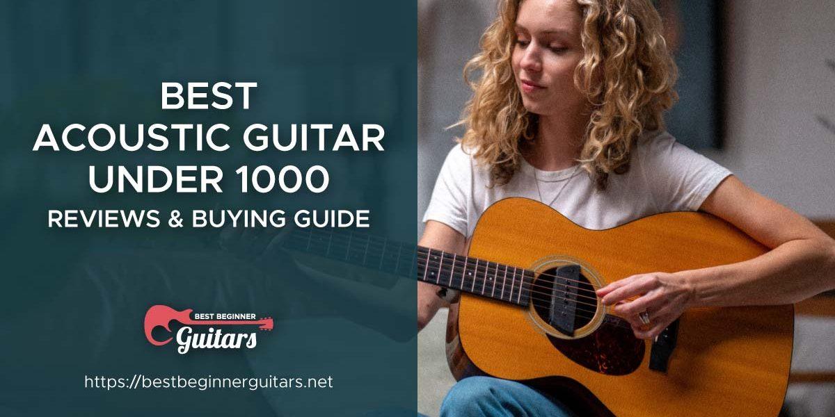 Best Acoustic Guitar Under 1000