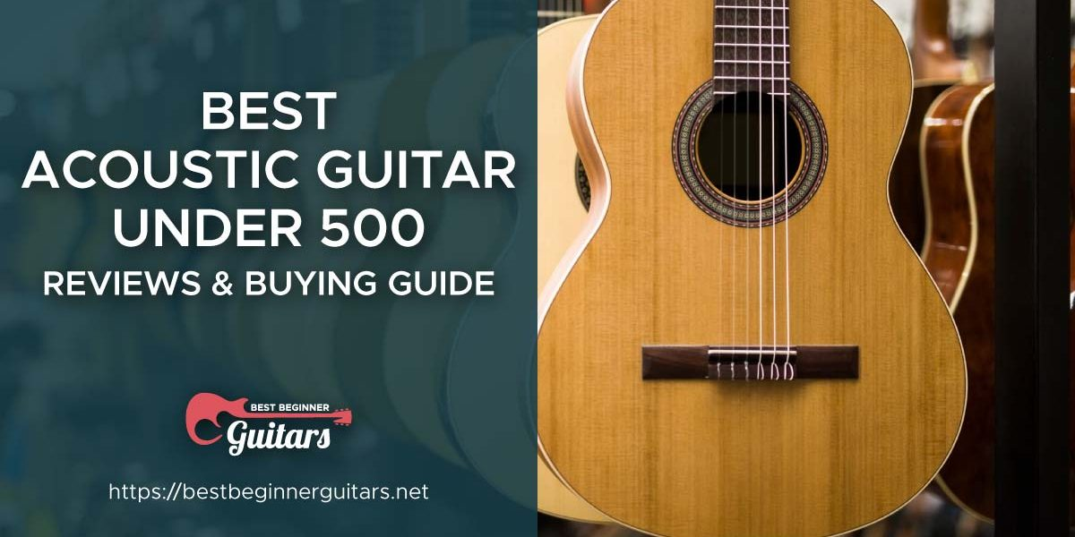 Best Acoustic Guitar Under 500