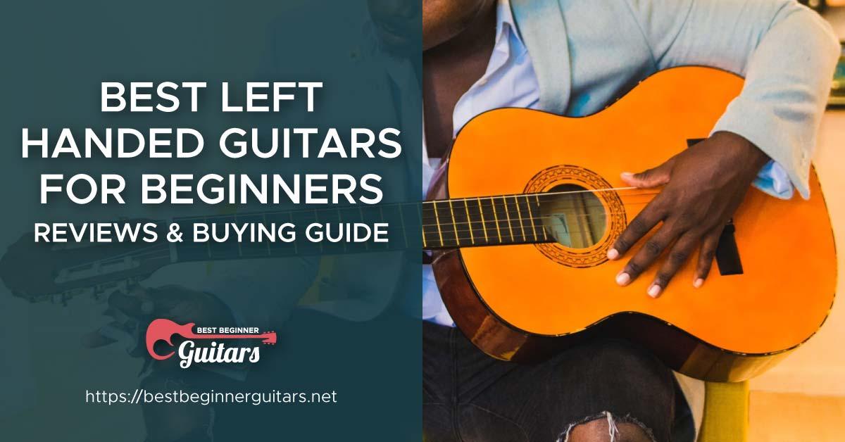 Best Left Handed Guitars for Beginners